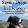 Seven Dogs in Heaven (Unabridged) Audiobook, by Leland Dirks