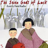 The Seven Gods of Luck (Unabridged), by David Kudler