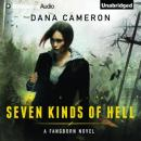 Seven Kinds of Hell: Fangborn, Book 1 (Unabridged) Audiobook, by Dana Cameron