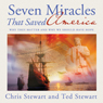 Seven Miracles That Saved America (Unabridged), by Chris Stewart