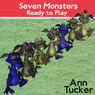 Seven Monsters Ready to Play (Unabridged) Audiobook, by Ann Tucker