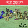 Seven Monsters Time for Bed (Unabridged) Audiobook, by Ann Tucker