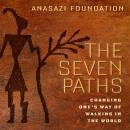 The Seven Paths: Changing Ones Way of Walking in the World Audiobook, by Jim Ferrell
