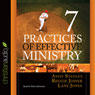 Seven Practices of Effective Ministry (Unabridged) Audiobook, by Andy Stanley