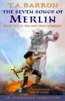 The Seven Songs of Merlin: The Lost Years of Merlin, Book Two (Unabridged), by T.A. Barron