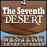 The Seventh Desert (Unabridged), by Frank Bonham