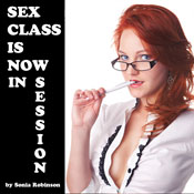 Sex Class Is Now in Session (Unabridged), by Sonia Robinson