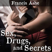 Sex, Drugs, and Secrets (Unabridged), by Francis Ashe
