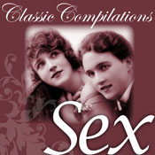 Sex: Freud, Tolstoy, the Kama Sutra and other Literary Greats (Unabridged) Audiobook, by Classic Compilations