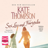 Sex, Lies, and Fairytales (Unabridged) Audiobook, by Kate Thompson