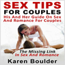 Sex Tips for Couples: His and Her Guide on Sex and Romance for Couples: The Missing Link in Sex and Romance (Unabridged), by Karen Boulder