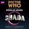 Shada: Doctor Who: The Lost Adventure (Unabridged), by Douglas Adams