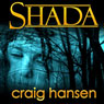 Shada: Ember Cole, Book 1 (Unabridged), by Craig Hansen