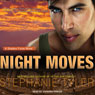 Shadow Force Series # 4, Night Moves: A Shadow Force Novel (Unabridged), by Stephanie Tyler