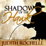 Shadow of the Hawk (Unabridged) Audiobook, by Judith Rochelle