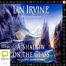A Shadow on the Glass: The View From the Mirror Quartet, Book 1 (Unabridged), by Ian Irvine