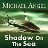 Shadow on the Sea (Unabridged) Audiobook, by Michael Angel