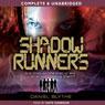 Shadow Runners (Unabridged) Audiobook, by Daniel Blythe