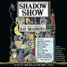 Shadow Show: All-New Stories in Celebration of Ray Bradbury (Unabridged), by Sam Weller