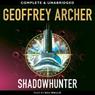 Shadowhunter (Unabridged) Audiobook, by Geoffrey Archer