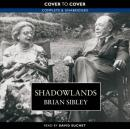 Shadowlands: The True Story of C.S. Lewis and Joy Davidman (Unabridged) Audiobook, by Brian Sibley