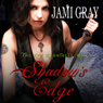 Shadows Edge: The Kyn Kronicles, Book 1 (Unabridged), by Jami Gray