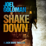 Shake Down: Jack Davis Mysteries, Book 1 (Unabridged), by Joel Goldman