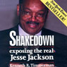 Shakedown: Exposing the Real Jesse Jackson (Unabridged), by Kenneth R. Timmerma