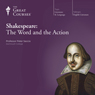 Shakespeare: The Word and the Action Audiobook, by The Great Courses