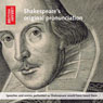 Shakespeares Original Pronunciation: Speeches and Scenes Performed as Shakespeare Would Have Heard Them Audiobook, by William Shakespeare