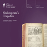 Shakespeares Tragedies Audiobook, by The Great Courses