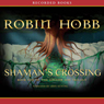 Shamans Crossing, Book One of the Soldier Son Trilogy (Unabridged) Audiobook, by Robin Hobb