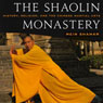 The Shaolin Monastery: History, Religion, and the Chinese Martial Arts (Unabridged) Audiobook, by Meir Shahar