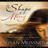 Shape of Mercy (Unabridged) Audiobook, by Susan Meissner