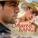 A Shared Range: Stories from the Range (Unabridged), by Andrew Grey