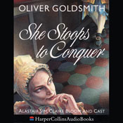 She Stoops to Conquer (Unabridged) Audiobook, by Oliver Goldsmith