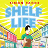 Shelf Life (Unabridged) Audiobook, by Simon Parke