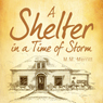 A Shelter in a Time of Storm (Unabridged) Audiobook, by M. M. Merritt