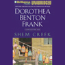 Shem Creek: A Lowcountry Tale (Unabridged), by Dorothea Benton Frank