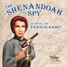 The Shenandoah Spy (Unabridged) Audiobook, by Francis Hamit