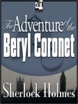Sherlock Holmes: The Adventure of the Beryl Coronet (Unabridged) Audiobook, by Sir Arthur Conan Doyle
