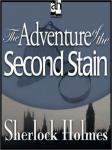 Sherlock Holmes: The Adventure of the Second Stain (Unabridged) Audiobook, by Sir Arthur Conan Doyle