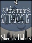 Sherlock Holmes: The Adventure of the Solitary Cyclist (Unabridged) Audiobook, by Sir Arthur Conan Doyle