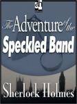 Sherlock Holmes: The Adventure of the Speckled Band (Unabridged) Audiobook, by Sir Arthur Conan Doyle