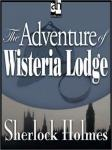 Sherlock Holmes: The Adventure of Wisteria Lodge (Unabridged) Audiobook, by Sir Arthur Conan Doyle