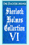 The Sherlock Holmes Collection VI (Unabridged) Audiobook, by Sir Arthur Conan Doyle