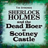 Sherlock Holmes and the Dead Boer at Scotney Castle (Unabridged), by Tim Symonds