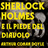 Sherlock Holmes e il piede del Diavolo (Sherlock Holmes and the foot of the Devil) (Unabridged), by Arthur Conan Doyle