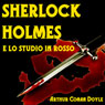 Sherlock Holmes e lo Studio in Rosso (Sherlock Holmes and the Studio in Red) (Unabridged) Audiobook, by Arthur Conan Doyle