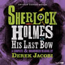 Sherlock Holmes: His Last Bow (Unabridged), by Sir Arthur Conan Doyle